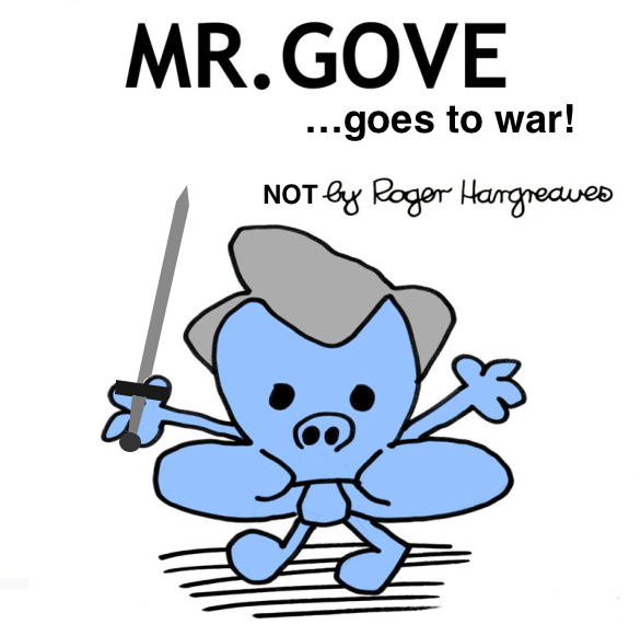 Mr Gove Goes To War