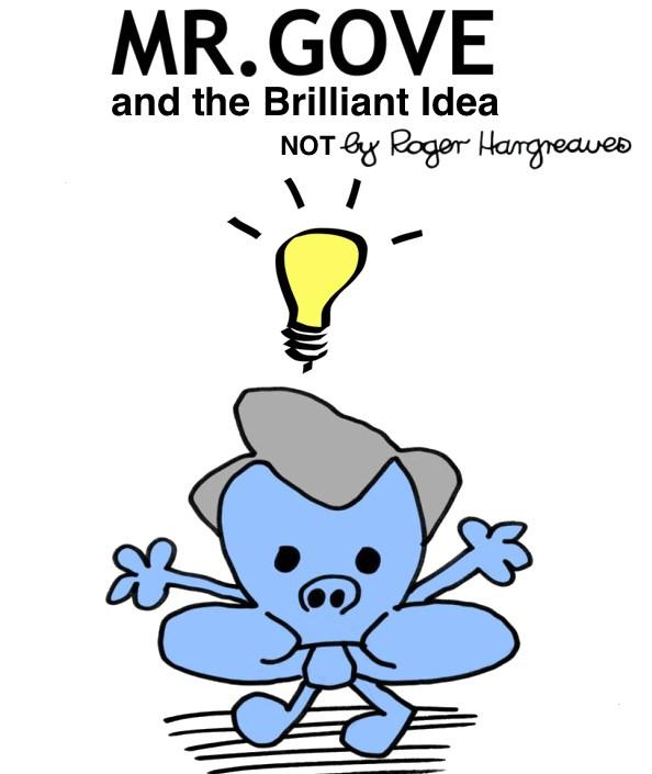 Mr Gove Brilliant Idea